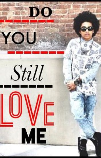 Do You Still Love Me *Sequel To Ready 4 Love*