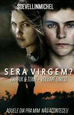 Será Virgem? [COMPLETO]  by Suevellinmichel