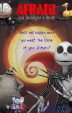 Jack Skellington x Reader - Afraid by MaskedDragon533