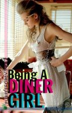 Being a Diner Girl by purpleforevs