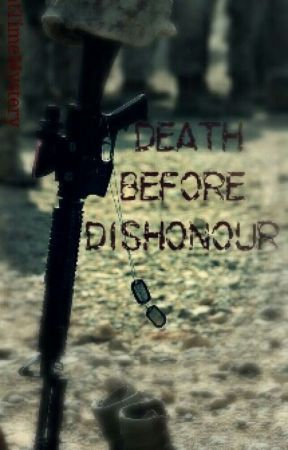 Death Before Dishonour  by NightTimeMystery