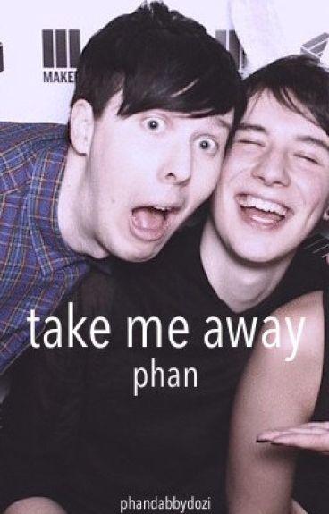 Take Me Away | Phan