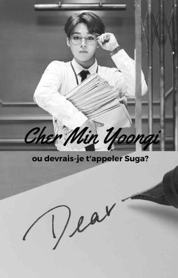 Cher Min Yoongi (ou devrais-je t'appeler Suga?) » Yoonmin [VF] ✔️