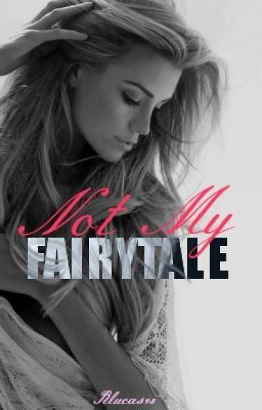 Not My Fairytale (ON HOLD)
