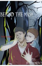 Behind The Mask (H2OVanoss) °Completed° by HydroEnergy