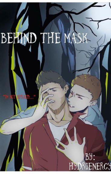 Behind The Mask (H2OVanoss)