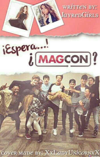 ¡Espera! ... ¿¡Magcon!?