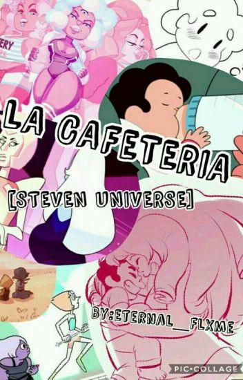 La Cafeteria [Steven Universe]