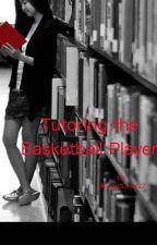 Tutoring the Basketball Player by BluenettLover22