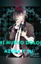❤MI NUEVO DOLOR//azusa Y Tu ❤ by sofiacastros
