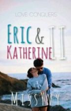 Eric & Katherine: Book 2 by MissYvy