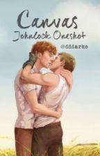Canvas  »Oneshot« • Johnlock  by dddarko
