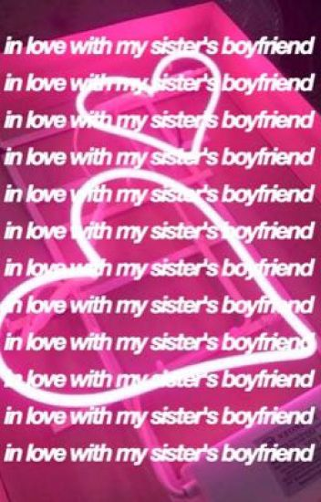 Enamorada del novio de mi hermana