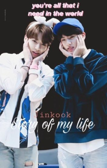 Story of my life ( BTS Jinkook) >ON HOLD<