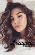 Arzaylea Book 2 by -secretlyfangirling