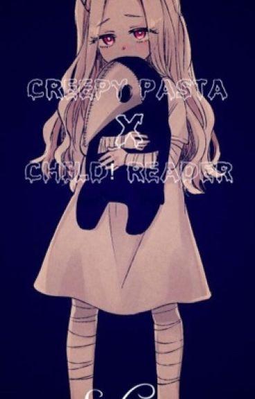 CreepyPasta X Child Reader