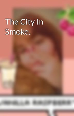 The City In Smoke. by MsDodson