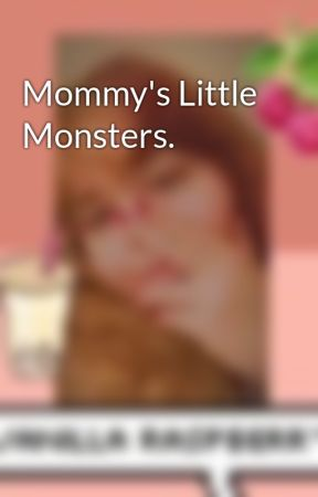 Mommy's Little Monsters.  by MsDodson