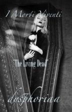 """I Morti Viventi """"The Living Dead"""" - Life VS. Death. by dysphoriaa"""