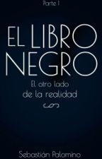 EL LIBRO NEGRO: El otro lado de la realidad. by JuanSebastianP