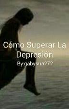 Cómo Superar La Depresión by gabysua272