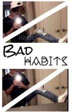 Bad Habits (Hunter Rowland) by Hippie_Maddie