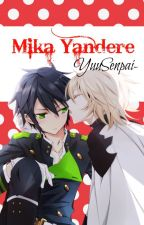 × Mika Yandere × ›MikaYuu‹ by LittleMochii-