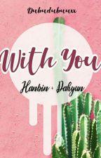With You by dubudubuuxx