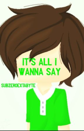 It's All I Wanna Say~Sub X Reader by Cookie_Crumblez