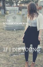 If I Die Young by 5everbooknerd
