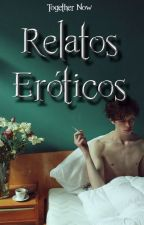 Relatos Eróticos [BL] by Together-Now
