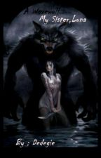 My Sister Is Mine (Werewolf) by Dedegie