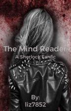 The Mind Reader - A Sherlock Fanfic by liz7852