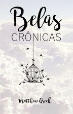 Belas Crônicas (COMPLETO) by MatthewGreek