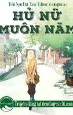 [EDIT] HỦ NỮ MUÔN NĂM - TIỂU NGƯ ĐẠI TÂM by HillaryThompson