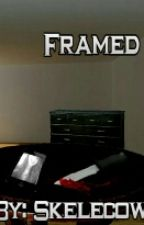 Framed [#Wattys 2016] by Skelecow