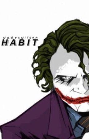 Habit ➣ c.g by -wadeswilson