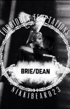 Brie/Dean Forbidden Temptations  by NikkiBear023