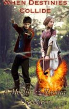 When Destinies Collide (A Narnia/Merlin crossover) by NarniacSherlockian