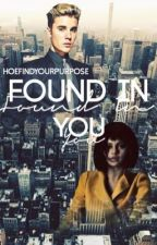 Found In You [Sequel To Fixed On You, Jelena]✔ by HoeFindYourPurpose