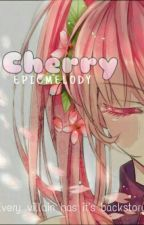 Cherry by EpicMelody