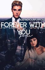 Forever With You [Sequel To Found In You, Jelena]✔ by HoeFindYourPurpose