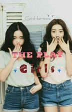 The Play Girls (Under  Editing) by _GrinHermione