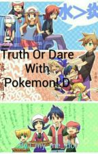 Truth Or Dare With Pokemon! :D by I_my_me_idol