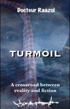 TURMOIL  by DrRaazol