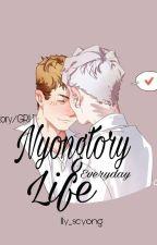 [NYONGTORY] Cuộc sống của Nyongtory♡ by lly_seyong