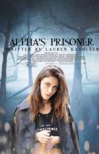 Alpha's Prisoner by MagicLuvs12