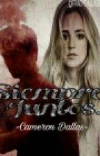 SIEMPRE JUNTOS - CAMERON DALLAS Y TU by FRA_ZURITA_CARPENTER