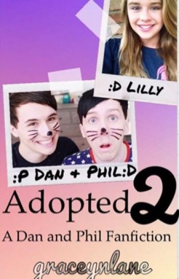Adopted 2: a Dan and Phil Fanfiction