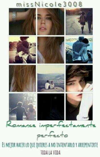 Romance Imperfectamente Perfecto (Corrigiendo) #SweetAwards2017